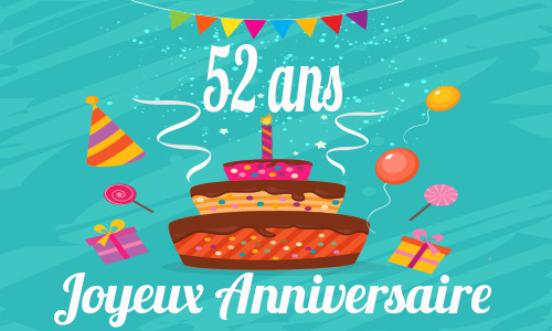 Carte anniversaire 52 ans humoristique