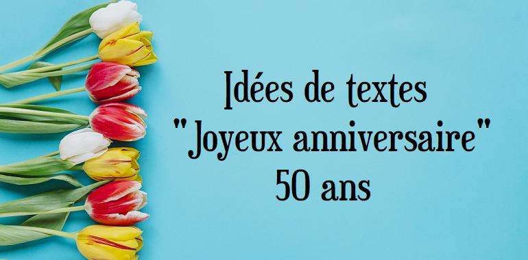 Texte d anniversaire pour une amie de 50 ans